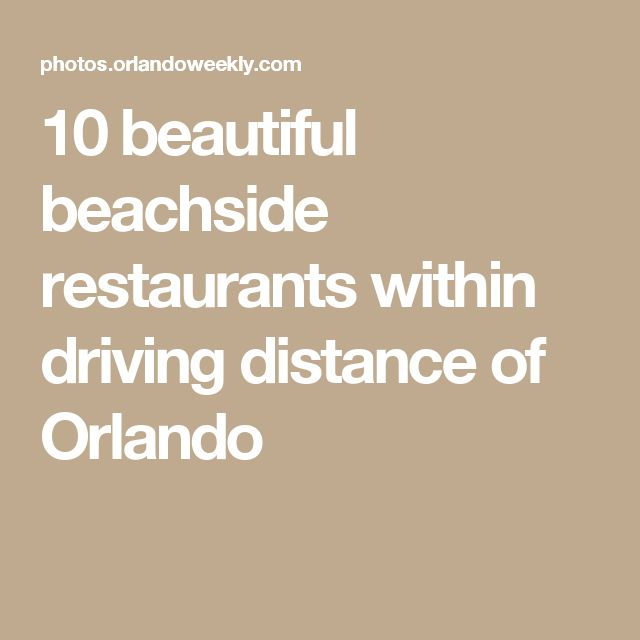 10 beautiful beachside restaurants within driving distance of Orlando