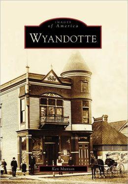 Wyandotte, Michigan (Images of America Series)