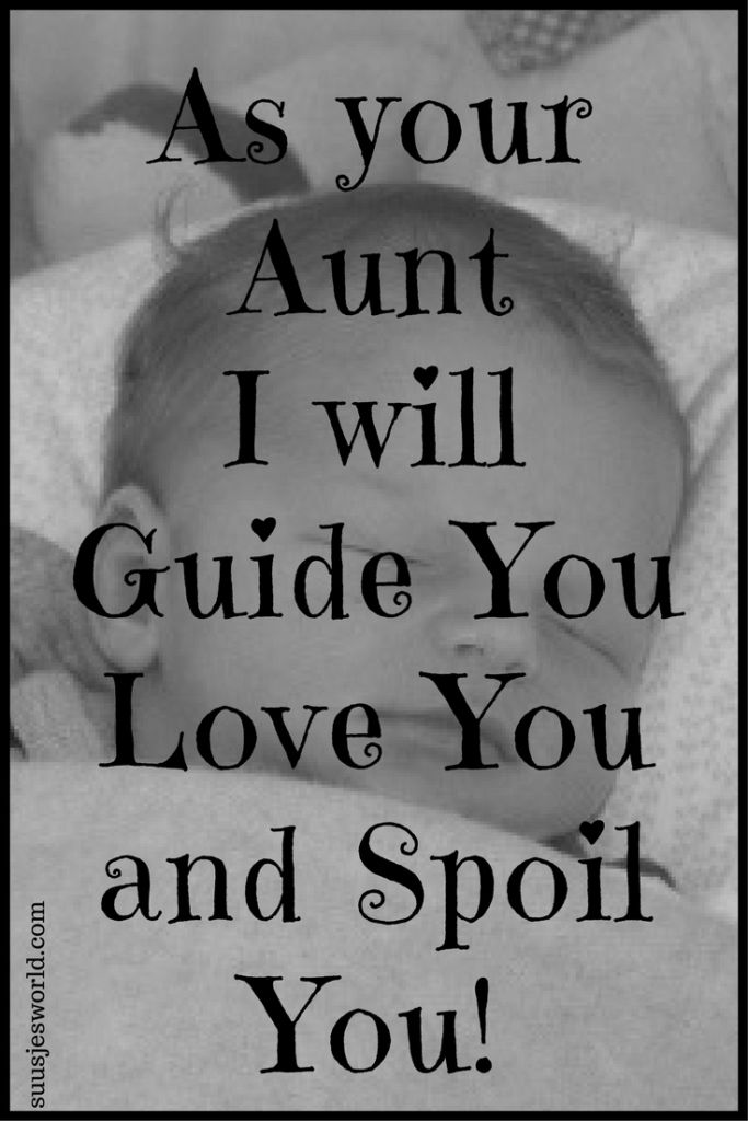 As your aunt, I will guide you, love you and spoil you. Aunt | Family | Love | Nephew | Guide | Spoil | Quotes | Life | Happiness | Positive | Sayings | Affirmations | Suusjesworld