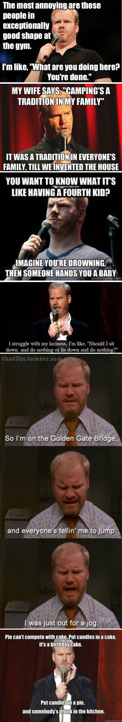 Jim Gaffigan. Lol