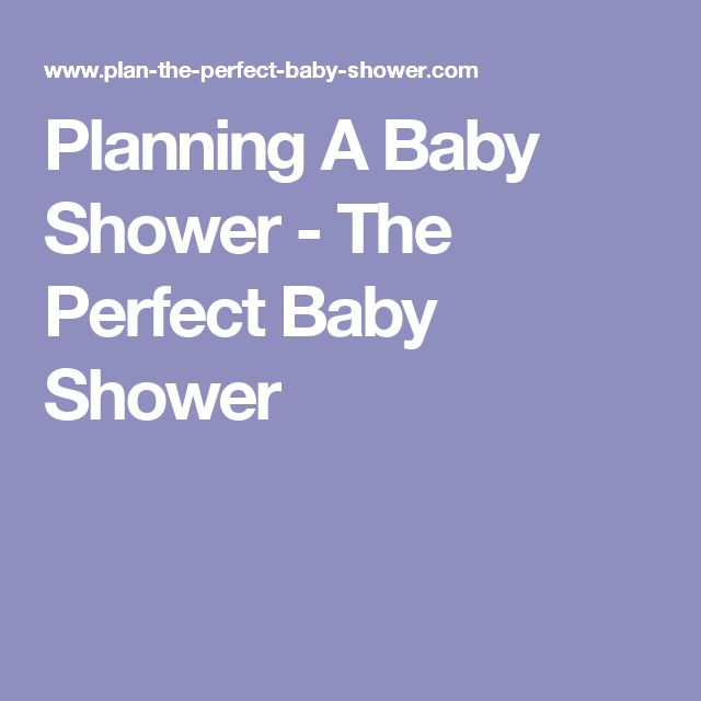 Planning A Baby Shower - The Perfect Baby Shower