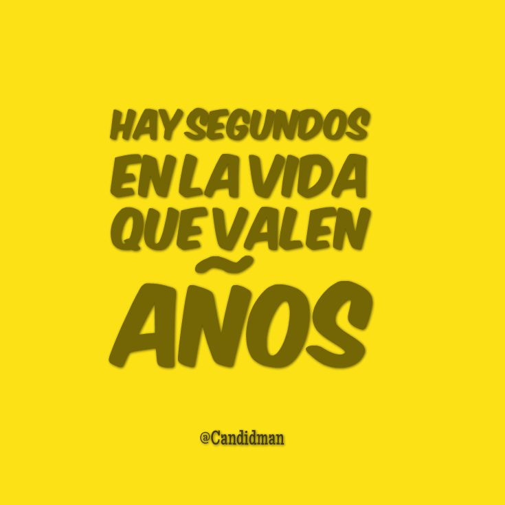 """""""Hay segundos en la #Vida que valen años"""". @candidman #Frases #Amor"""