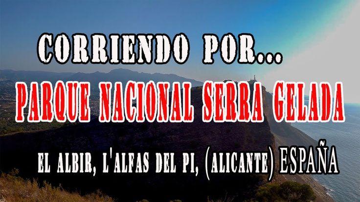 Corriendo por... |Parque nacional Sierra Helada | El Albir, L'Alfas del ...