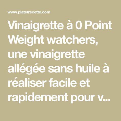 Vinaigrette à 0 Point Weight watchers, une vinaigrette allégée sans huile à réaliser facile et rapidement pour vos salades.
