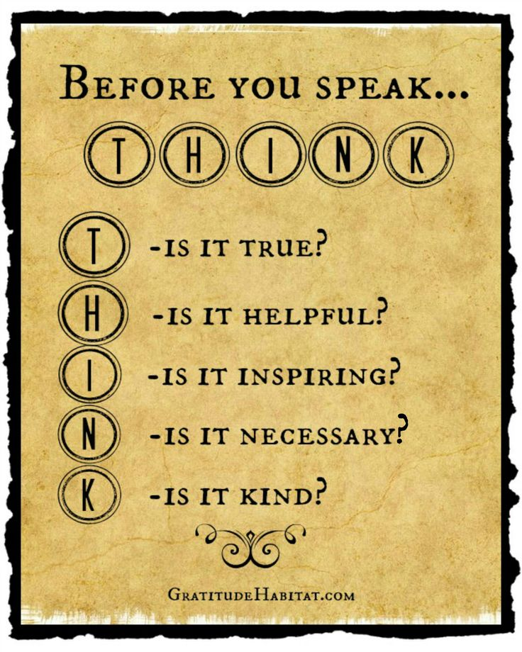 "Before you speak...THINK. 8"" X 10 Print & 18 x 24 poster. Every classroom needs one. Available at: www.GratitudeHabi... #think-quote #true #helpful #inspiring #necessary #kind #Gratitude-Habitat"