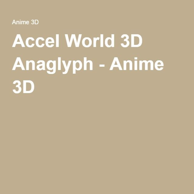 Accel World 3D Anaglyph - Anime 3D
