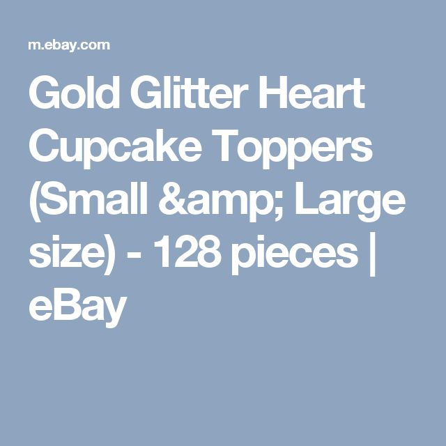 Gold Glitter Heart Cupcake Toppers (Small & Large size) - 128 pieces  | eBay