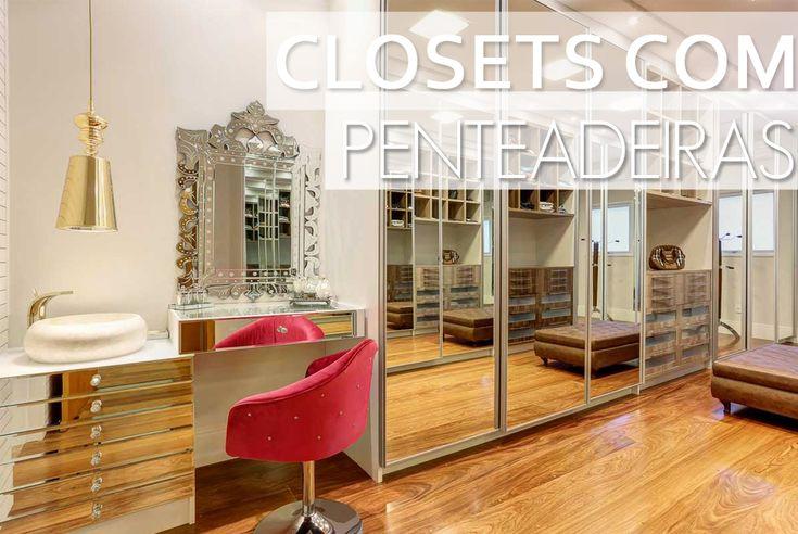 Closets com penteadeiras/bancadas de make e pias - veja dicas e modelos lindos!
