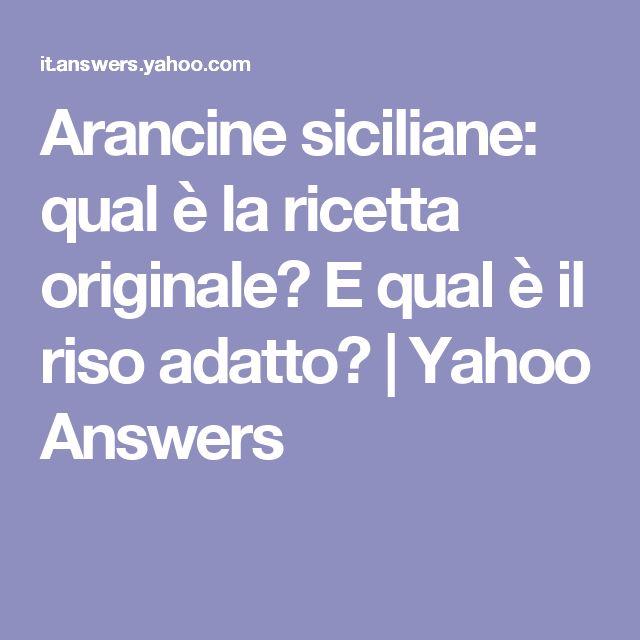 Arancine siciliane: qual è la ricetta originale? E qual è il riso adatto? | Yahoo Answers