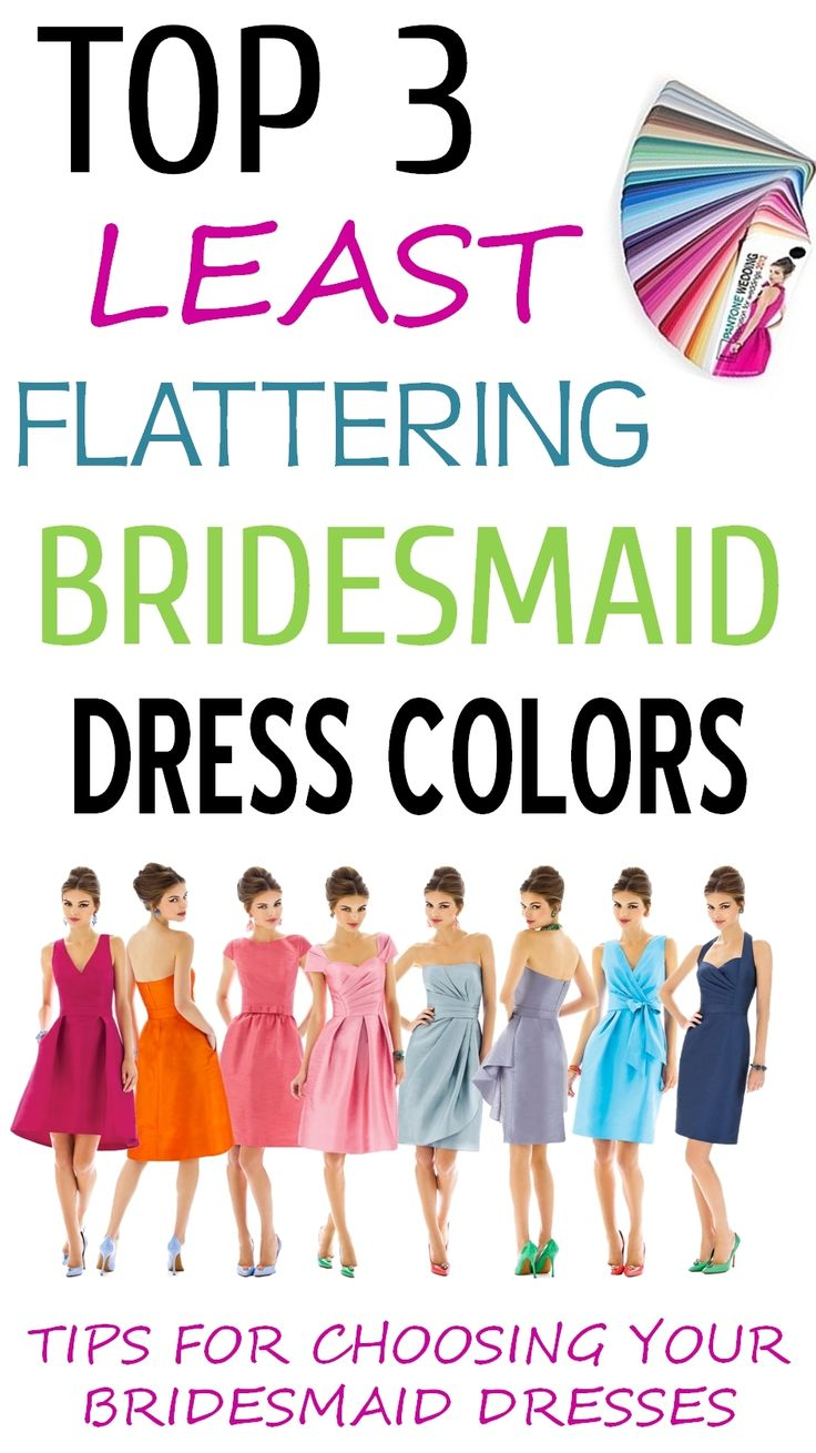 Top 3 LEAST flattering bridesmaid dress colors! http://www.theperfectpalette.com/2013/09/top-3-least-flattering-bridesmaid-dress.html
