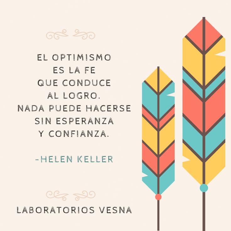 El optimismo es la fe que conduce al logro
