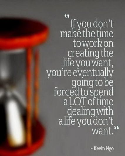"""""""If you don't make time to work on creating the life you want, you're eventually going to be forced to spend a LOT of time dealing with a life you don't want."""" #insipiration   #business   #ezcorporate   #quotes"""