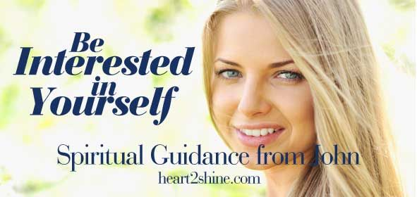 Are You Interested in Your Self?  John thinks we all should be! http://blog.heart2shine.com/be-interested-in-yourself/