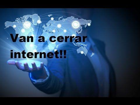 Van a cerrar Internet!!