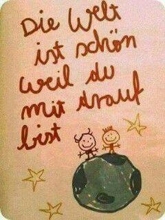 #drauf #welt #schn #weil #bist #die