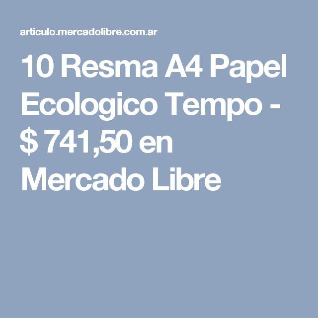 10 Resma A4 Papel Ecologico Tempo - $ 741,50 en Mercado Libre