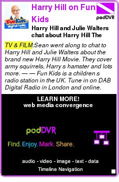 #TV #PODCAST  Harry Hill on Fun Kids    Harry Hill and Julie Walters chat about Harry Hill The Movie    LISTEN...  http://podDVR.COM/?c=b16f71d9-7734-a715-9077-1f0cc6ba243d