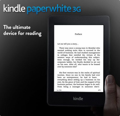Kindle Paperwhite 3G  List Price:  13,999.00 You Save:  2,000.00 Last Price : 11,999.00  Free 3G  no monthly fees or annual contracts No screen glare in bright sunlight Read with one hand, lighter than most tablets Battery lasts weeks, not hours Next-generation built-in light, read without eye strain
