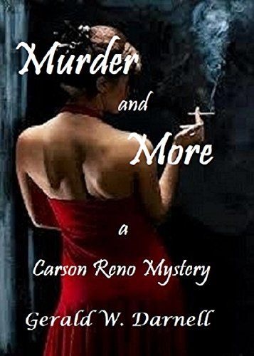Enjoy this unusual adventure for Carson Reno, as he struggles to solve the case of 'Murder and More'