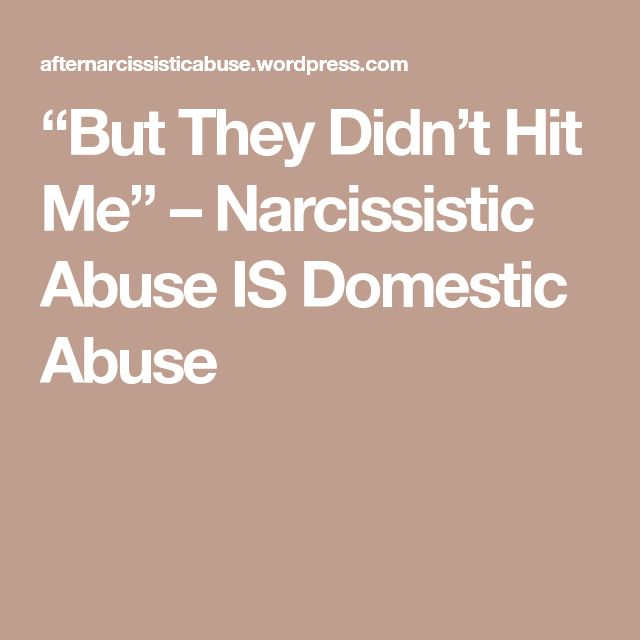 """But They Didn't Hit Me"" – Narcissistic Abuse IS Domestic Abuse"