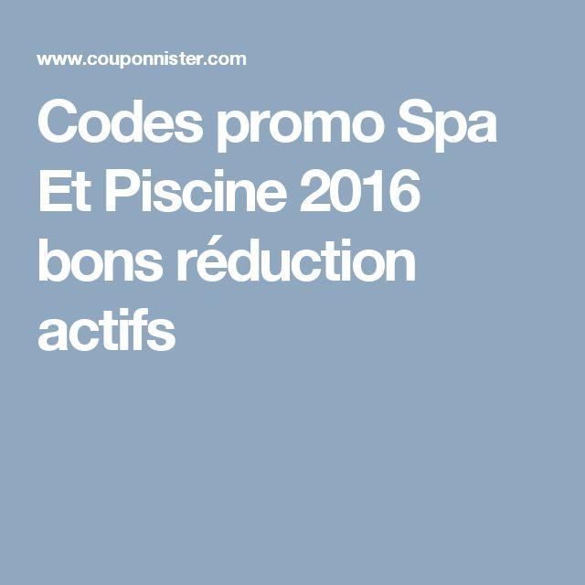 Codes promo Spa Et Piscine 2016 bons réduction actifs