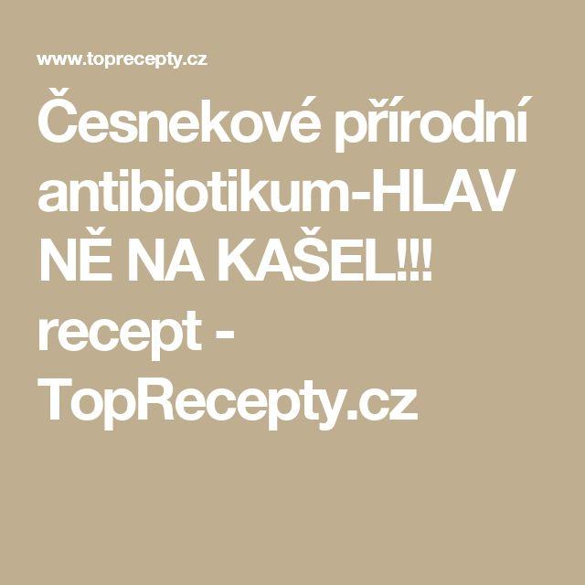 Česnekové přírodní antibiotikum-HLAVNĚ NA KAŠEL!!! recept - TopRecepty.cz
