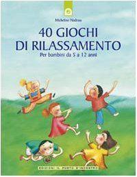 Quaranta giochi di rilassamento. Per bambini da 5 a 12 anni | Blog Family