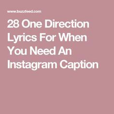 28 One Direction Lyrics For When You Need An Instagram Caption