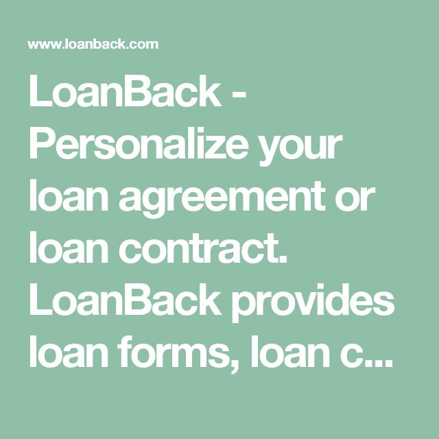 LoanBack - Personalize your loan agreement or loan contract. LoanBack provides loan forms, loan contracts and loan templates for personal lending.