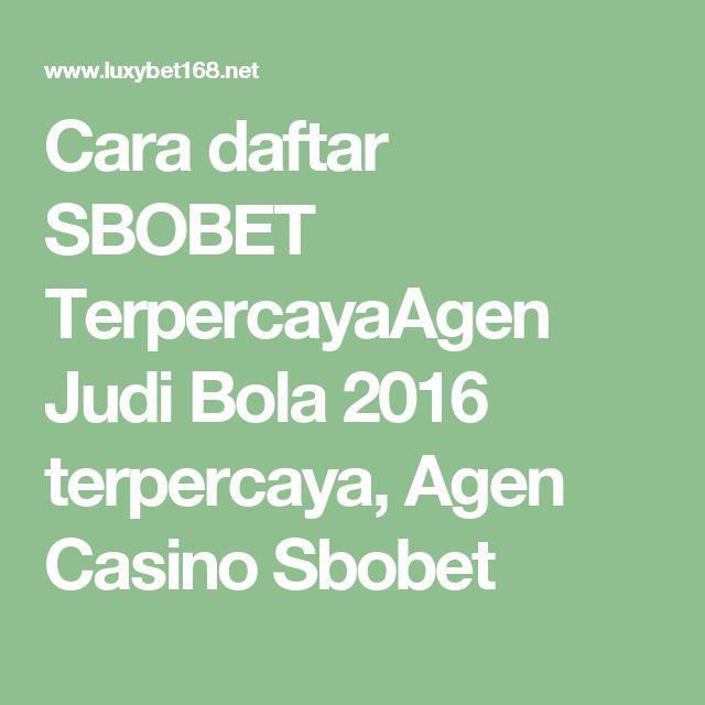 Cara daftar SBOBET TerpercayaAgen Judi Bola 2016 terpercaya, Agen Casino Sbobet