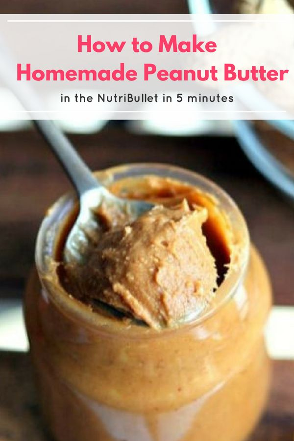 How to Make Homemade Peanut Butter in the NutriBullet   One spoon of this healthy peanut butter recipe and you'll never have store-bought again! #Healthy #Homemade #Recipe #Food #PeanutButter #NutriBullet #HowTo #Tutorial #Guide #Peanuts #FromScratch #Yum #Delicious