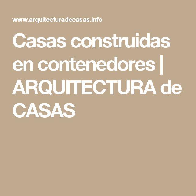 Casas construidas en contenedores | ARQUITECTURA de CASAS                                                                                                                                                                                 Más