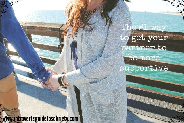 The best way to get your partner to be more supportive of your endeavors.