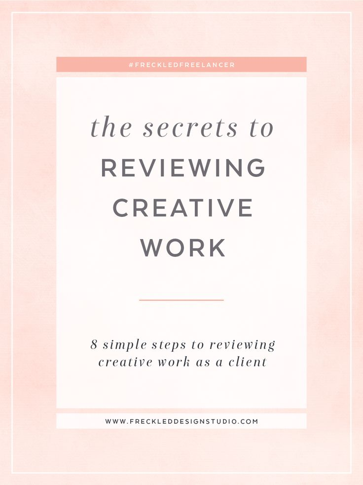 Read the 8 secrets to reviewing creative work.