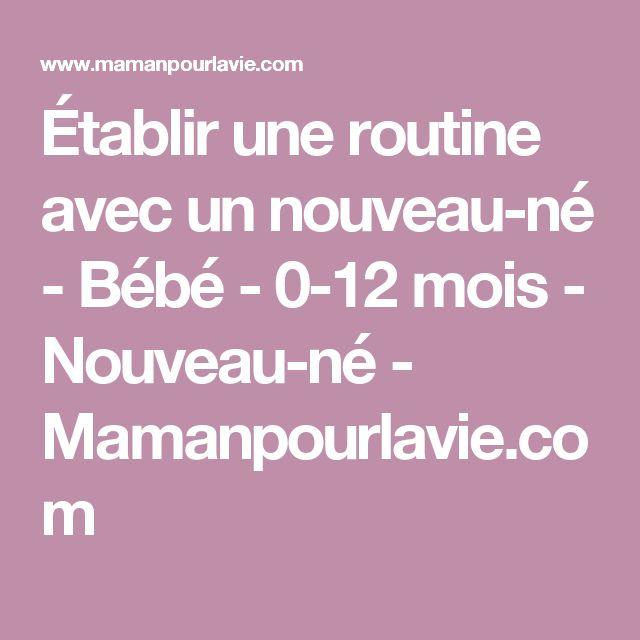 Établir une routine avec un nouveau-né - Bébé - 0-12 mois - Nouveau-né  - Mamanpourlavie.com