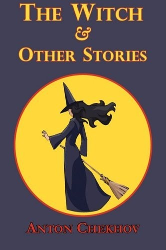 The Witch & Other Stories by Anton Chekhov, http://www.amazon.com/dp/1604503041/ref=cm_sw_r_pi_dp_AS5hrb19XBMPK