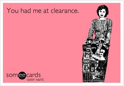 You had me at clearance