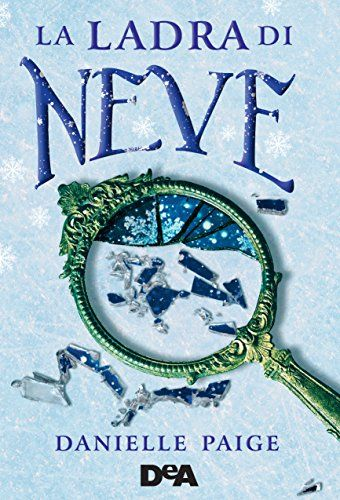 ★ Chiara's Book Blog ★: RecensioneLa ladra di neve di Danielle Paige