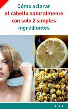 Cómo aclarar el cabello naturalmente con solo 2 simples ingredientes #aclarar #cabello #naturalmente #sintintas #pelo