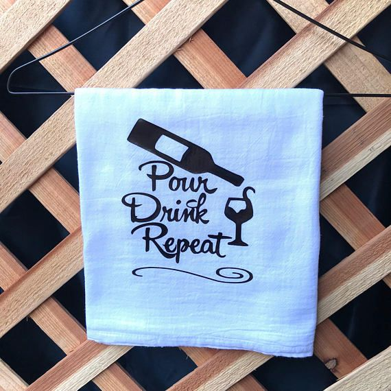 Wine Sayings Tea Towel Pour Drink Repeat Funny Tea Towels Funny