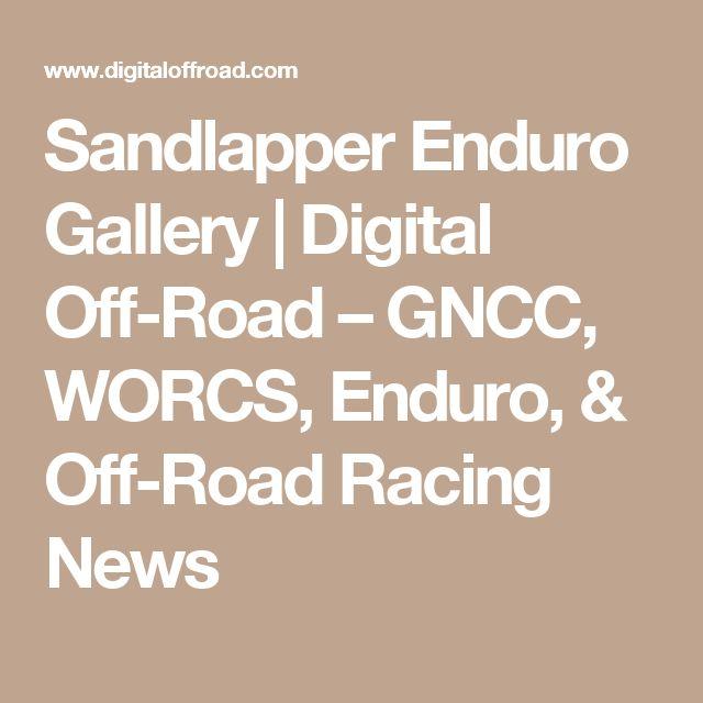 Sandlapper Enduro Gallery | Digital Off-Road – GNCC, WORCS, Enduro, & Off-Road Racing News