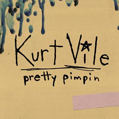 Pretty Pimpin - Kurt Vile