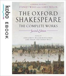 William Shakespeare: The Complete Works eBook by Gary Taylor Kobo Edition | chapters.indigo.ca