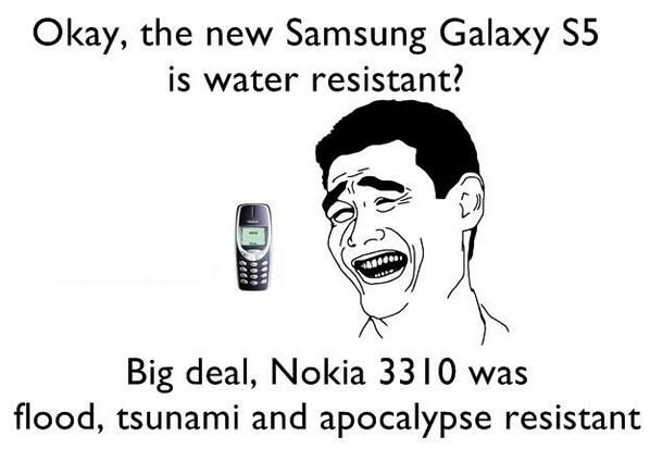 Repin if you believe Nokia 3310 was far better than Samsung Galaxy S5