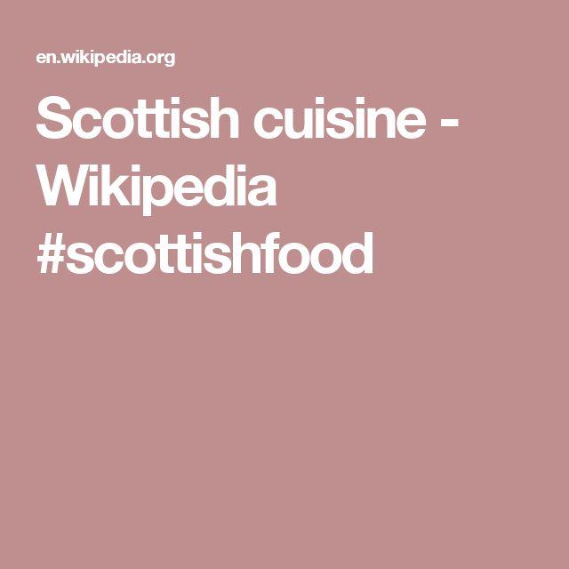 Scottish cuisine - Wikipedia #scottishfood