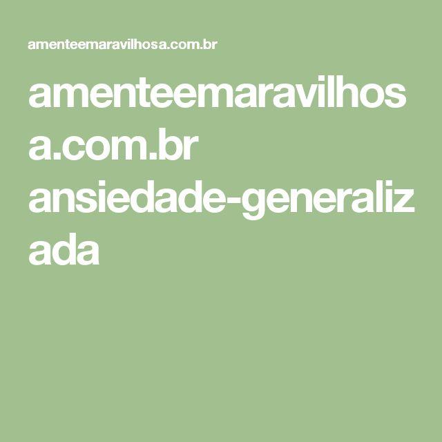 amenteemaravilhosa.com.br ansiedade-generalizada