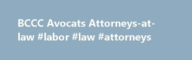 BCCC Avocats Attorneys-at-law #labor #law #attorneys http://attorneys.remmont.com/bccc-avocats-attorneys-at-law-labor-law-attorneys/  #attorney at law BCCC is an independent business law firm founded in 2001 with offices in Geneva and Lausanne. BCCC groups together seasoned business lawyers and litigators providing adjusted and (...Read More)