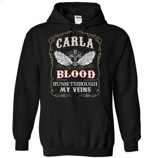 CARLA blood runs though my veins - #black sweatshirt #green hoodie. SIMILAR ITEMS => https://www.sunfrog.com/Names/CARLA-Black-80309006-Hoodie.html?60505