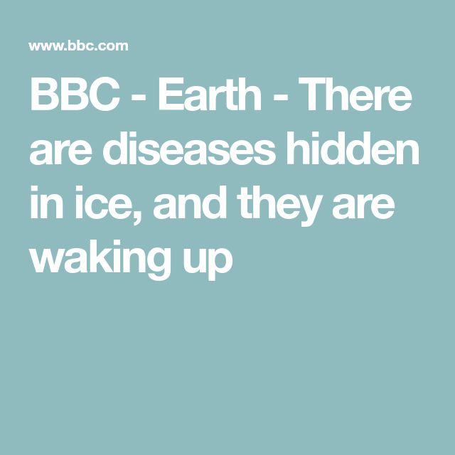 BBC - Earth - There are diseases hidden in ice, and they are waking up