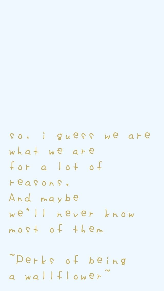 The Perks Of Being A Wallflower Quote Perks Of Being A Wallflower Quotes Perks Of Being A Wallflower Wallflower Quotes Perks of being wallflower wallpaper
